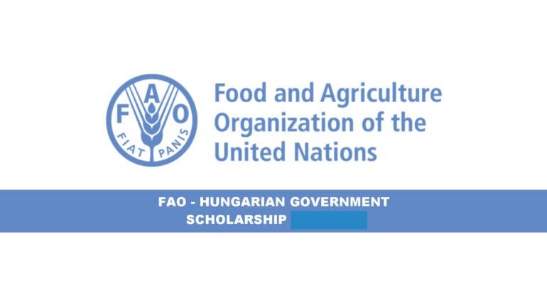 منحة الحكومة الهنغارية ومنظمة الأغذية والزراعة لدراسة الماجستير 2021 ممولة بالكامل