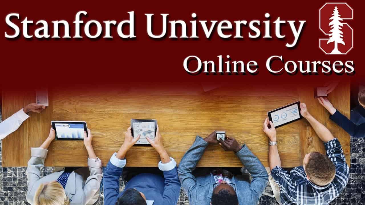 كورسات جامعة ستانفورد الدراسية عبر الإنترنت مجاناً 2020 (شهادات معتمدة)
