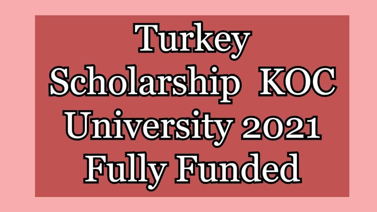 منحة جامعة كوتش Koc في تركيا 2021 | ممولة بالكامل