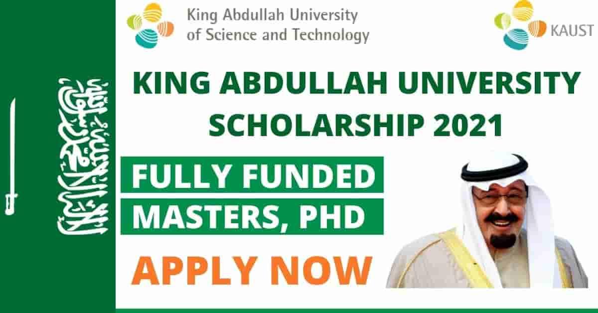 منحة جامعة الملك عبدالله للعلوم والتقنية لدراسة الماجستير والدكتوراه في السعودية 2021 (ممولة بالكامل)