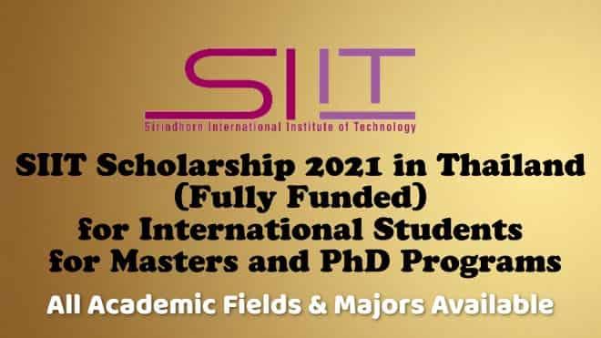 منحة معهد سيريندهورن الدولي للتكنولوجيا SIIT لدراسة الماجستير والدكتوراه في تايلاند 2021 (ممولة بالكامل)