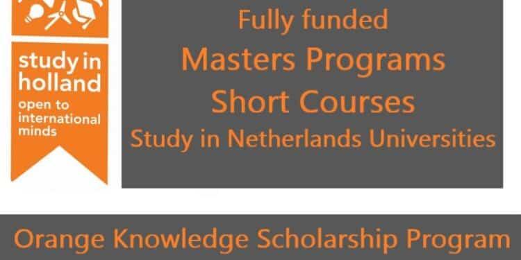 منحة حكومة هولندا Orange Knowledge Programme 2021 | ممول بالكامل | برنامج المعرفة البرتقالي