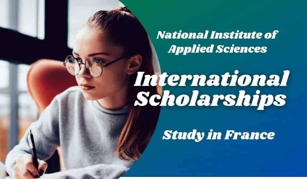 منحة المعهد الوطني للعلوم التطبيقية لدراسة الماجستير والدكتوراه في فرنسا 2021